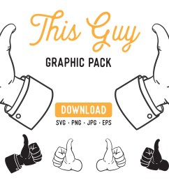thumbs cutfile clipart bundle this guy graphic svg pack example image 1 [ 2551 x 1701 Pixel ]