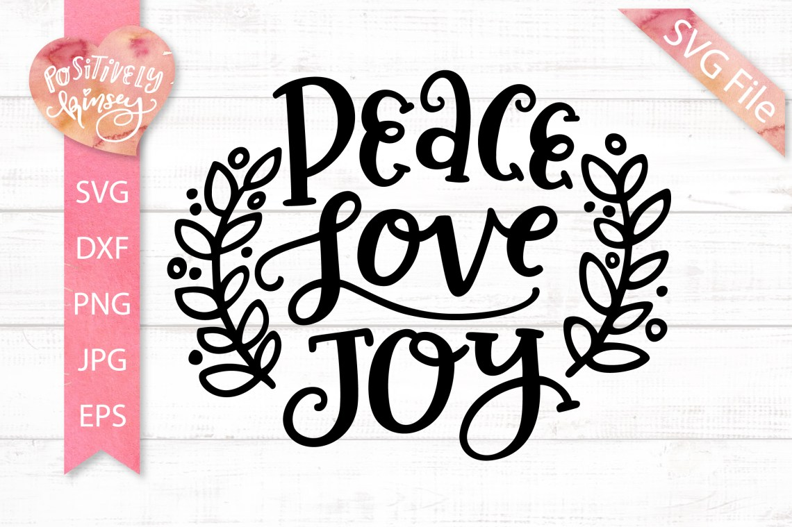 Download Peace Love Joy SVG DXF PNG EPS Christmas SVG, Holiday SVG