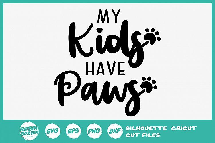 Download My Kids Have Paws SVG - Dog Lover SVG File (292645) | Cut ...