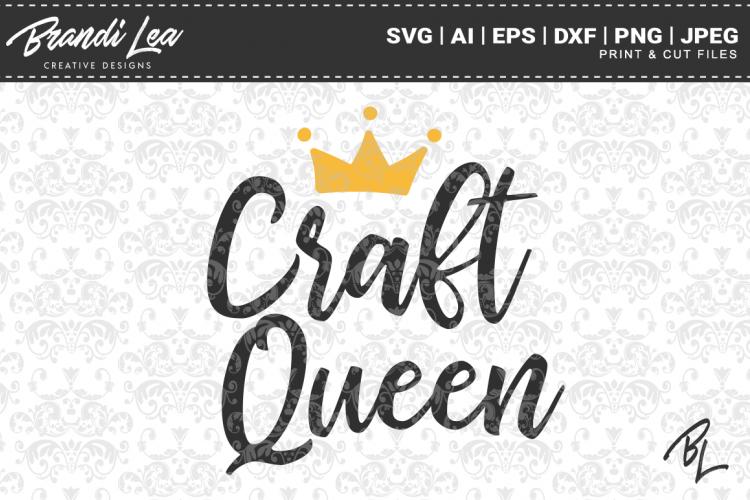Craft Queen Svg Cutting Files 76153 Svgs Design Bundles