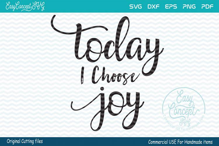 Download Today I Choose Joy, SVG - DXF - PNG - EPS - PDF Original ...