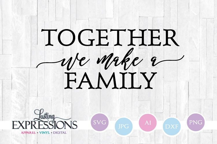 Download Together we make a family // Family SVG Quote