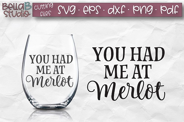 Download You Had Me At Merlot SVG File, Wine Glass SVG (185073 ...