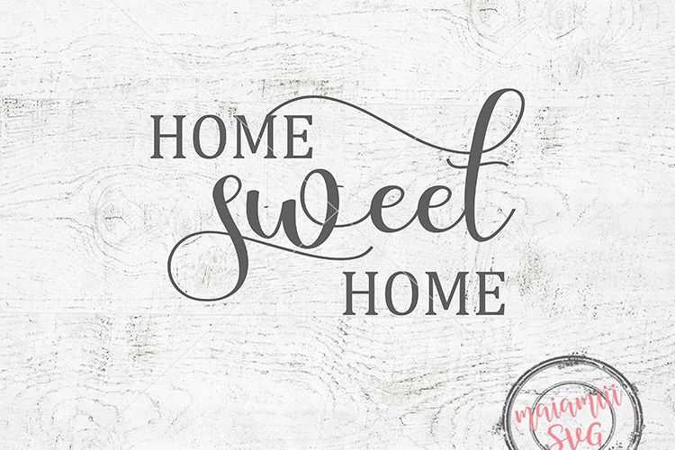 Home Sweet Home Svg, Home Sign, Printable Sayings
