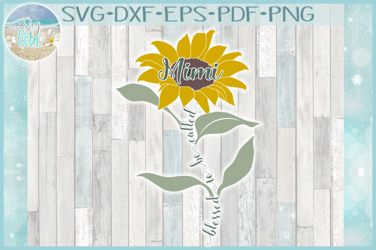 Download Blessed To Be Called Mimi Quote with Sunflower SVG