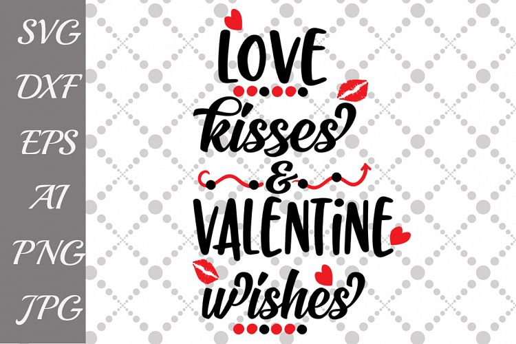 Download Love Kisses and Valentine Wishes Svg