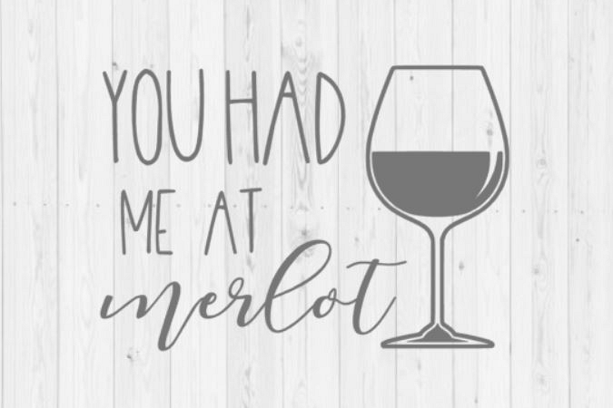 Wine svg, digital download, quotes, you had me at merlot