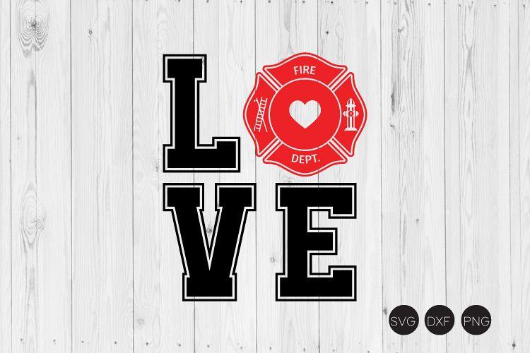 Download Love Firefighter SVG, Firefighter SVG, DXF, PNG Cut File