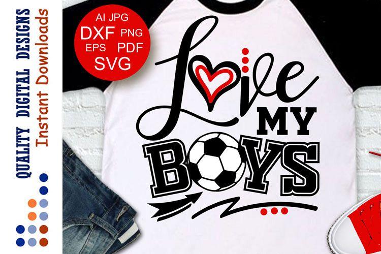 Download Love my boys svg Soccer shirt design Sports (215755 ...