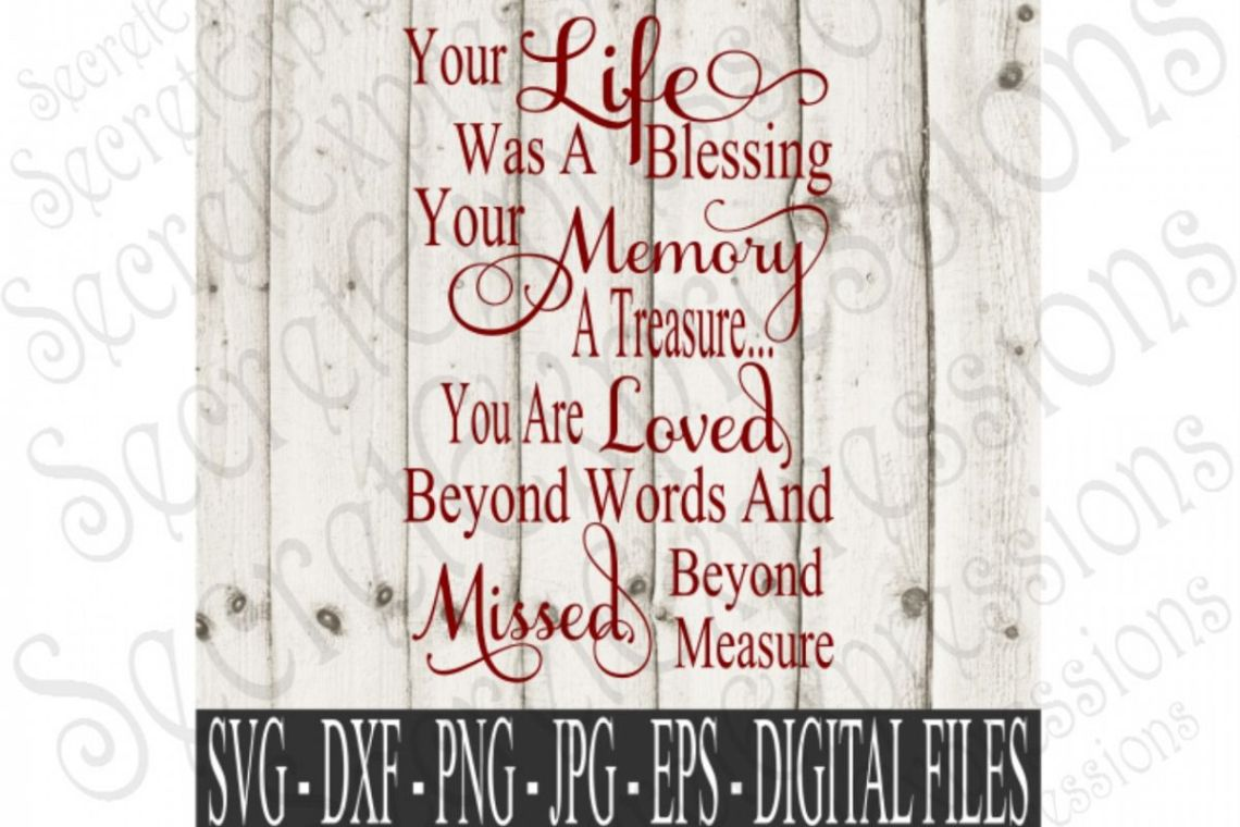 Download Fresh Your Life Was A Blessing Your Memory A Treasure Svg ...