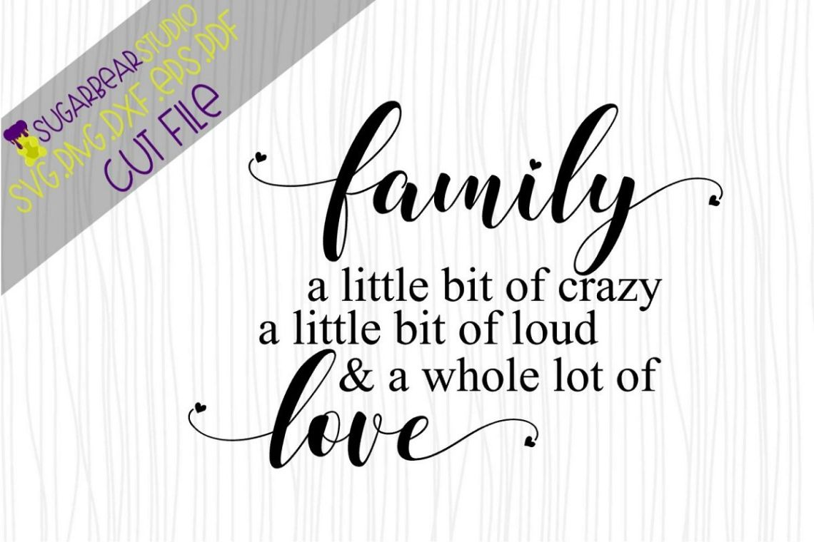 Download Family Crazy Loud & A Whole Lot of Love SVG