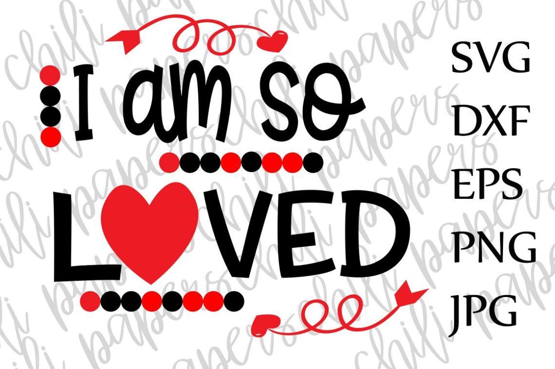 Download I am so Loved Svg