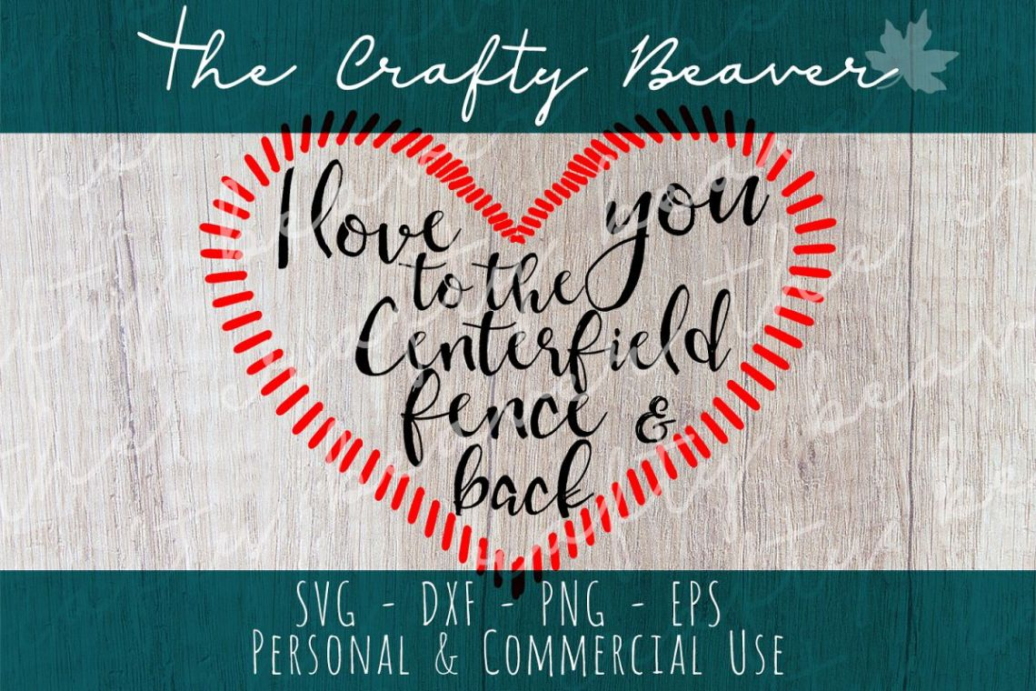 Download I love you to the centerfield fence and | Design Bundles