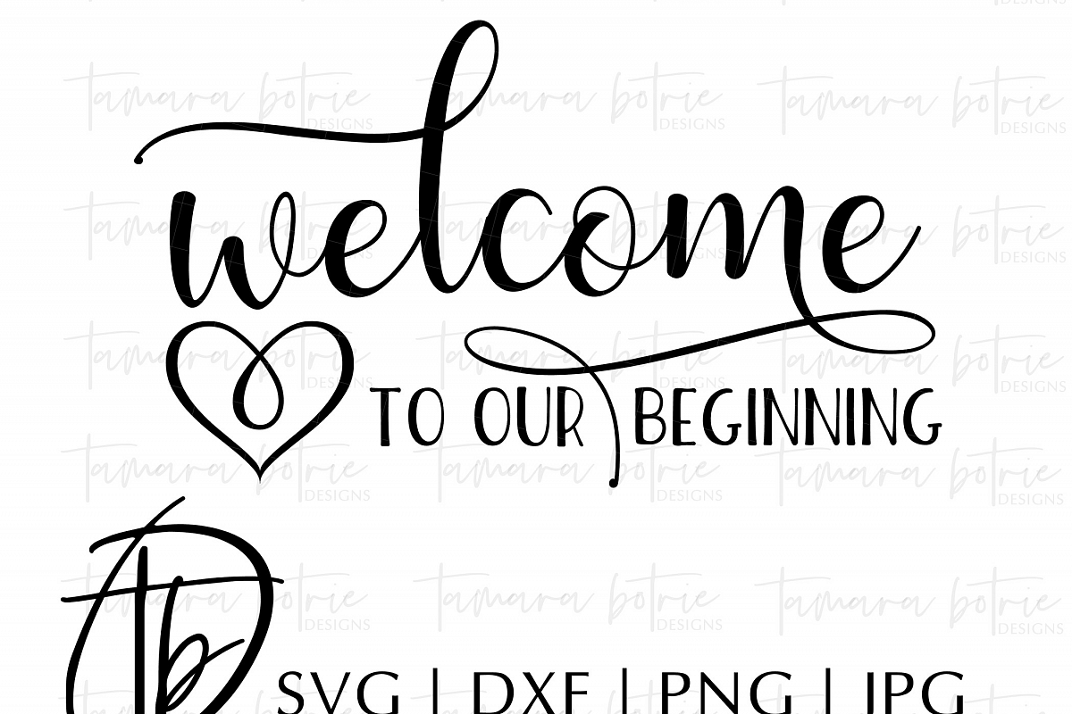 Wedding Svg Welcome To Our Beginning Svg