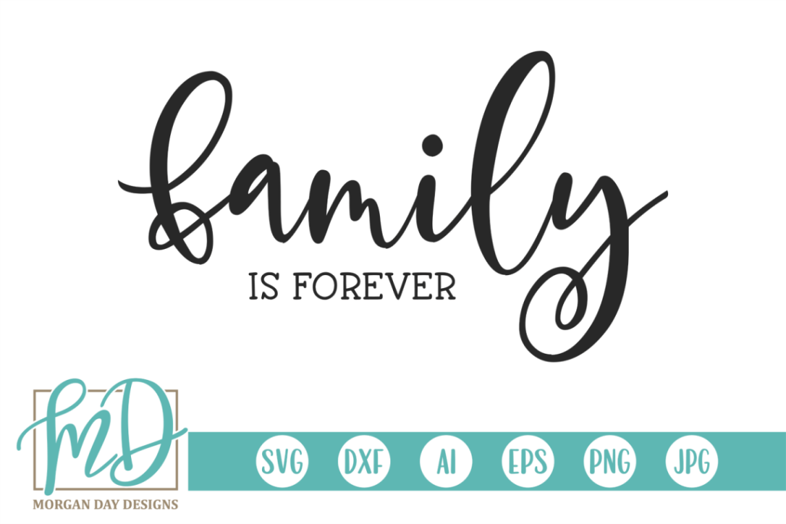 Download Family Quote - Home - Love - Family Is Forever SVG (34668 ...