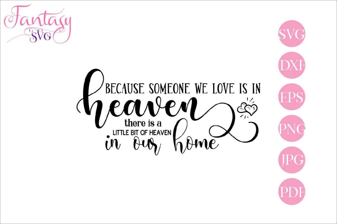 Download Because someone we love is in heaven - Memorial Svg Cut File
