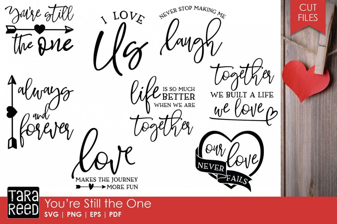 Download You're Still the One - Love SVG and Cut Files for Crafters