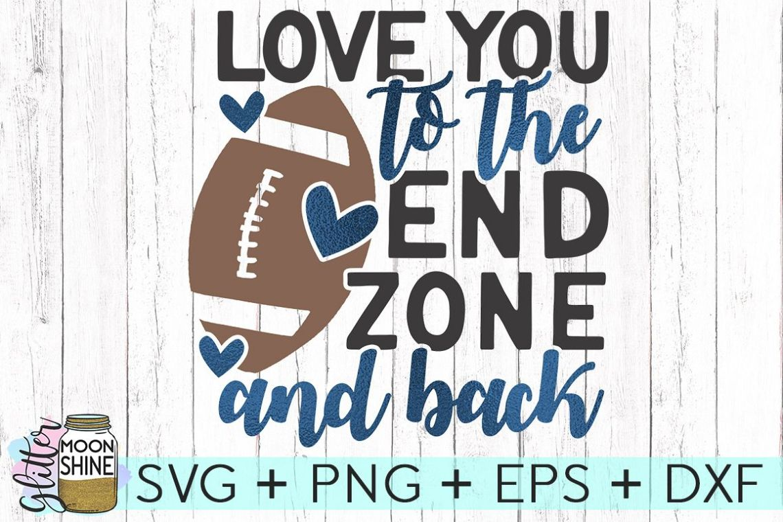 Download Love You To The End Zone SVG DXG PNG EPS Files (112529 ...
