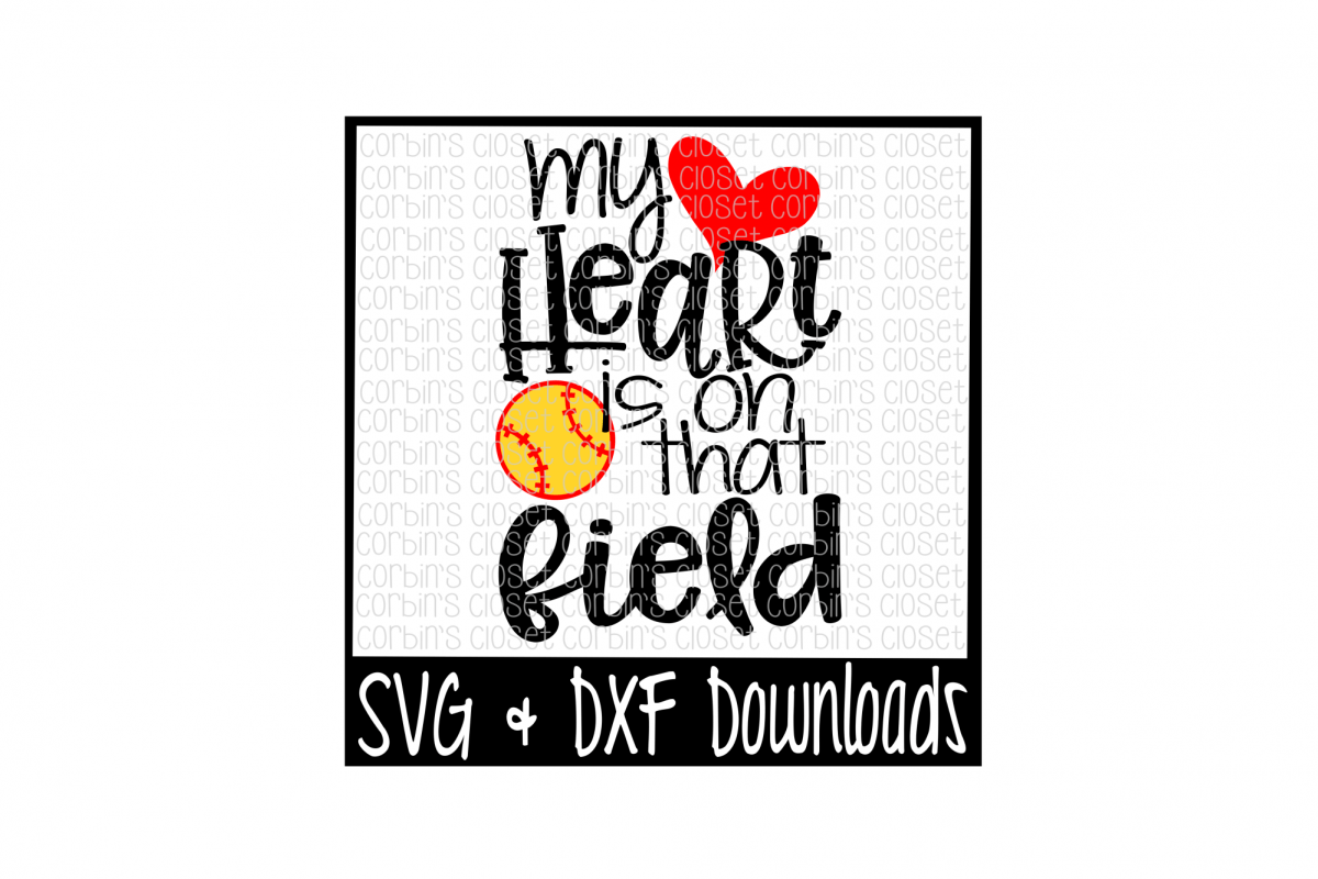 Softball Mom SVG * Softball SVG * My Heart Is On That