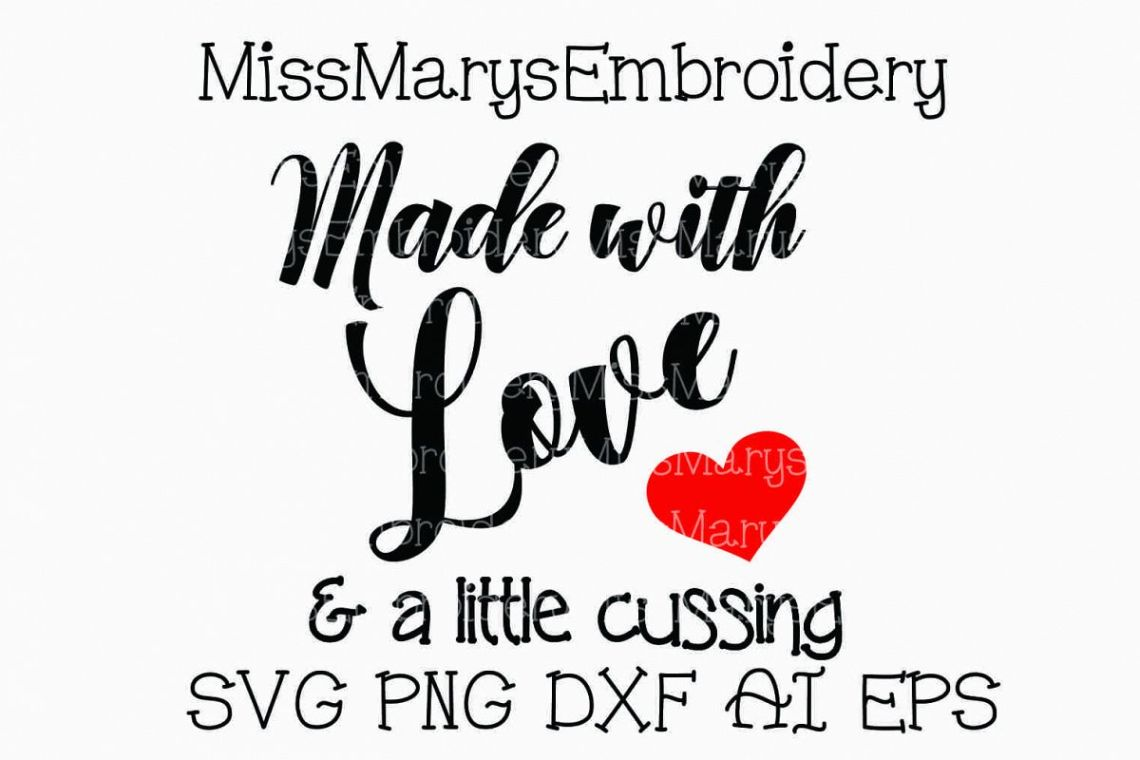 Download Made with Love & a Little Cussing SVG Cutting File PNG DXF ...