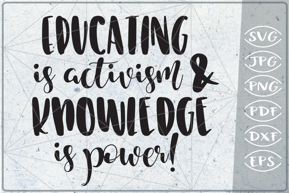 educating is activism knowledge