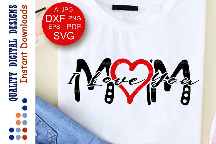 Download I Love You Mom Svg saying Mothers day gift idea Red Heart ...