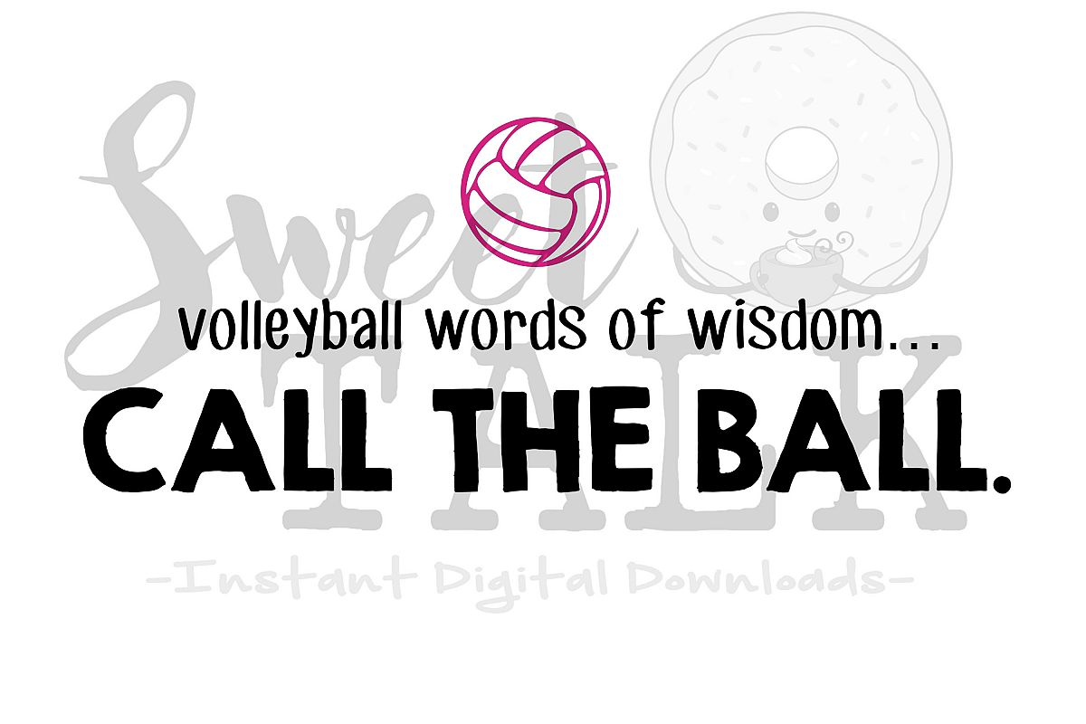 Volleyball words of wisdom, call the ball-Instant digital