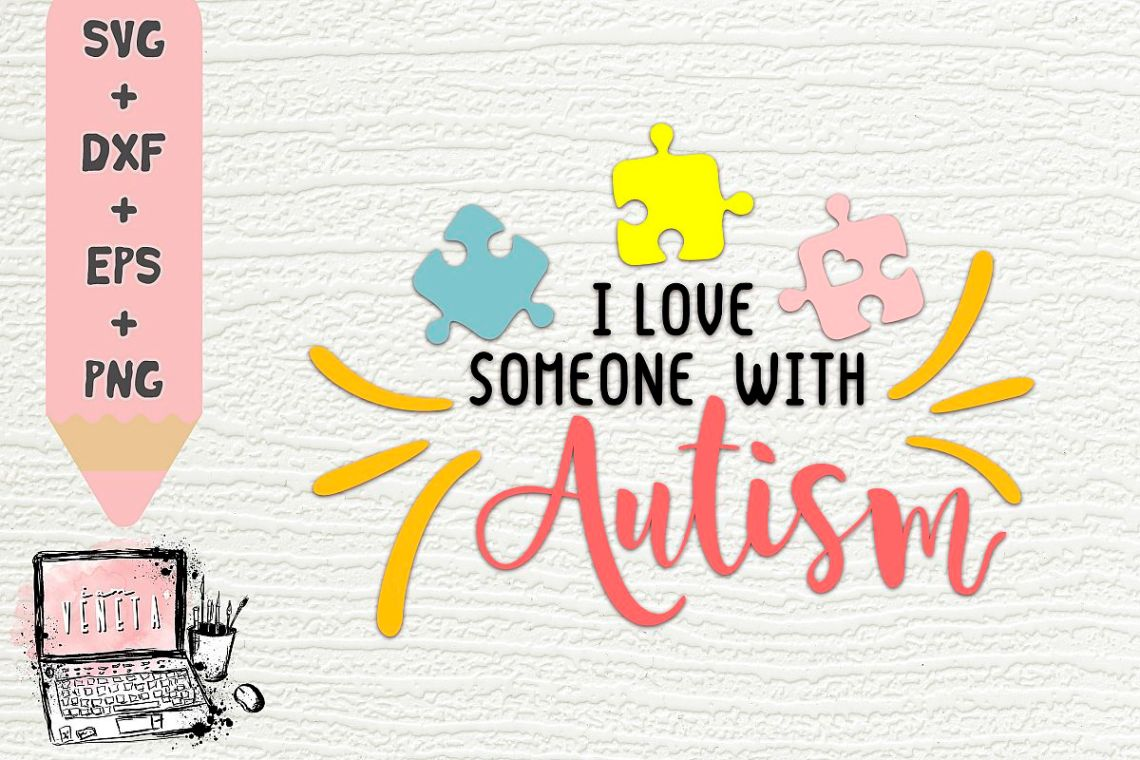 I love someone with Autism   Quotes   SVG, DXF   Cut file