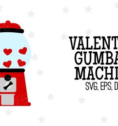 valentine gumball machine svg file example image 1 [ 1158 x 772 Pixel ]
