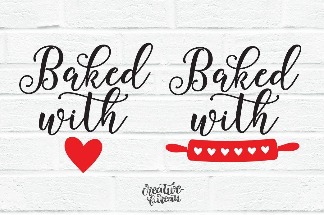 Download Baked With Love SVG, Kitchen SVG, Baking SVG (340630 ...