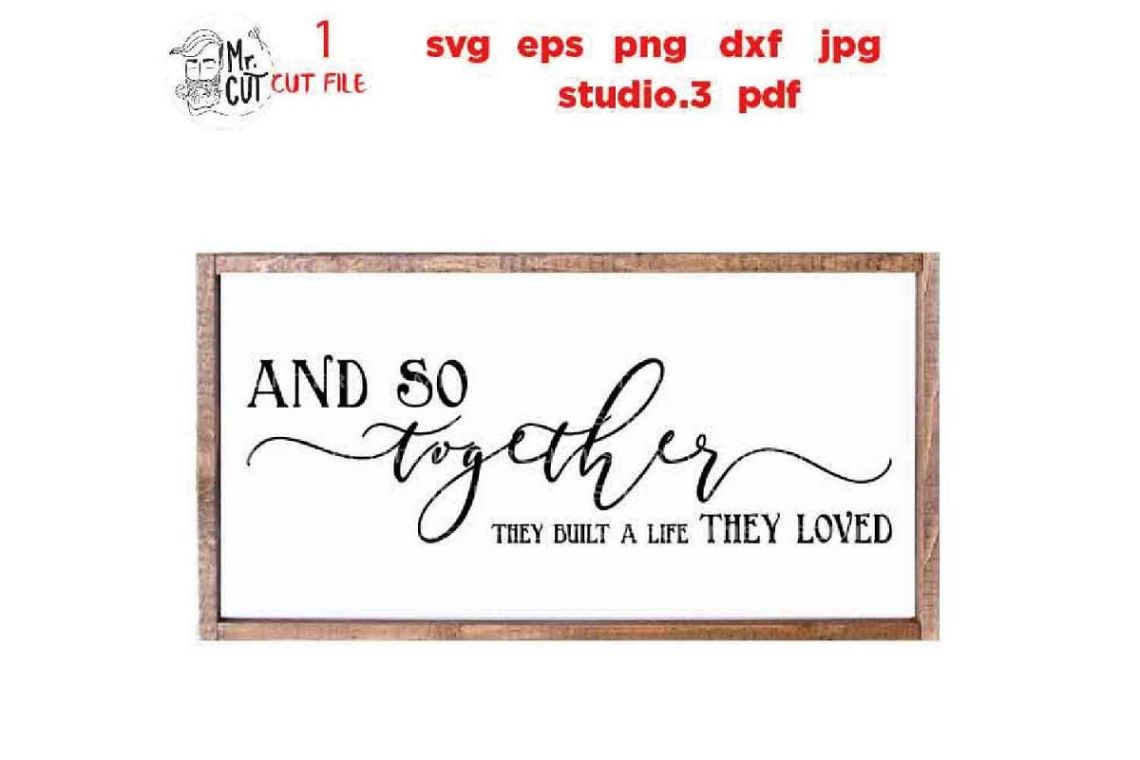 Download And So Together, They Built A Life, They Loved, Wedding Sign
