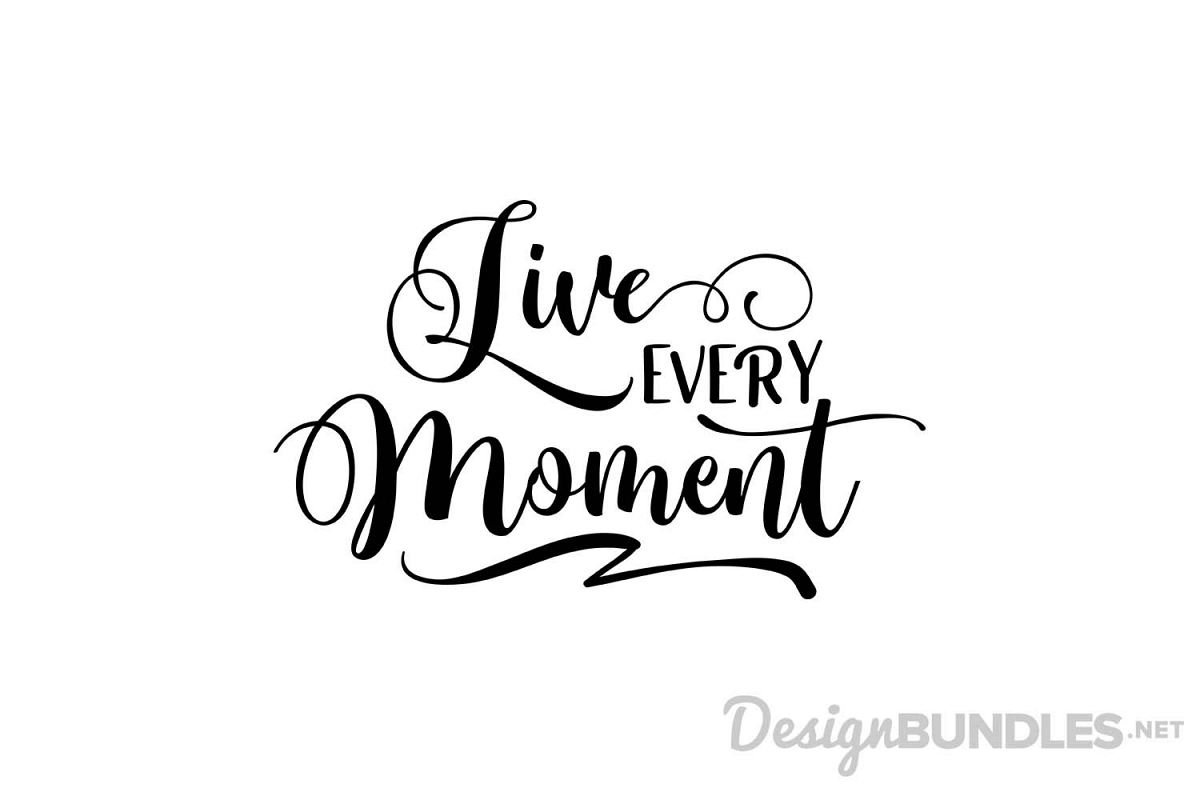 Live Every Moment