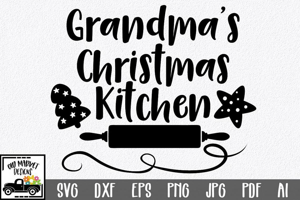 Download Christmas SVG Cut File - Grandma's Kitchen SVG DXF PNG EPS