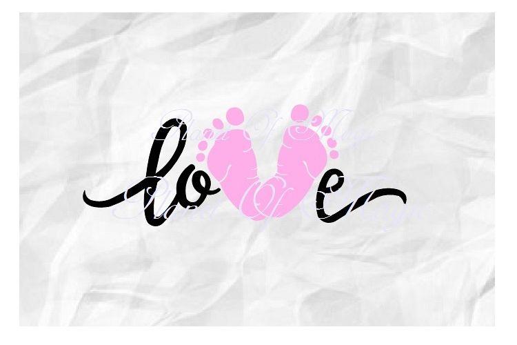 Download Love Baby Svg, Baby Foot Svg, Love Foot Svg, Baby Svg ...