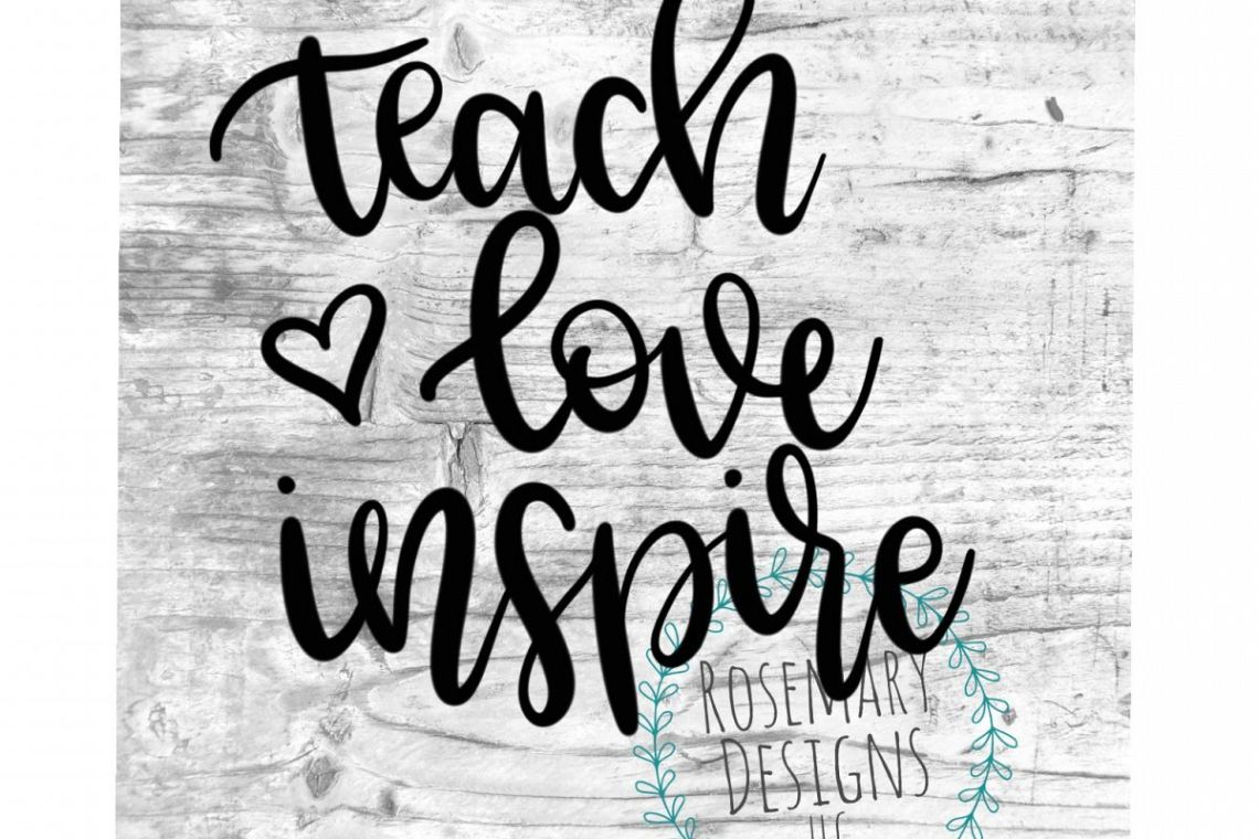 Download Teach Love Inspire - Hand lettered Cut File (20154) | SVGs ...