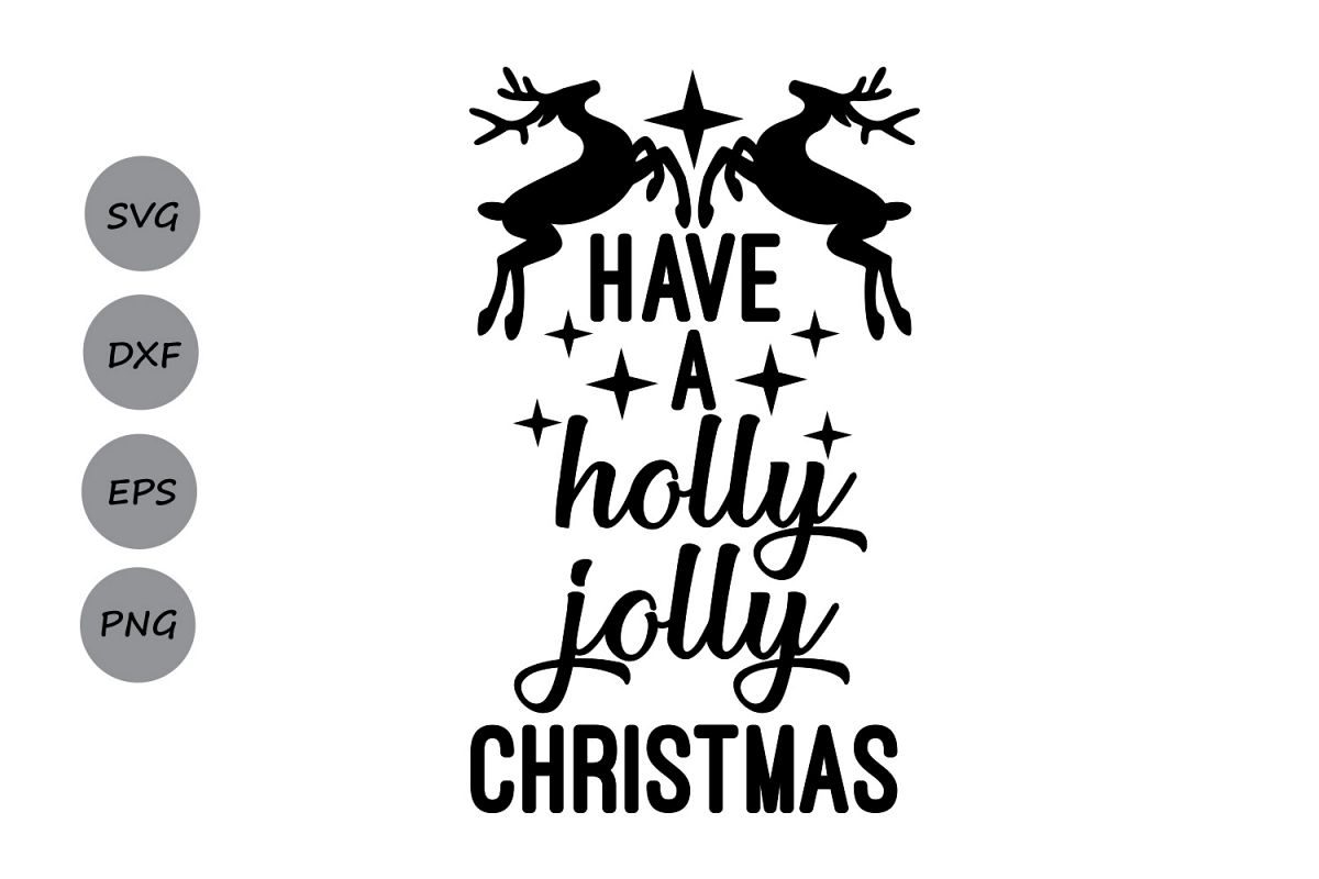 Have A Holly Jolly Christmas Svg Christmas Svg Antler