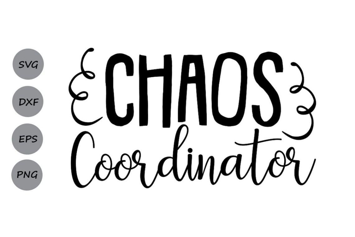 Download Chaos Coordinator SVG, Mom Life SVG, Mom SVG, Boy Girl Mom
