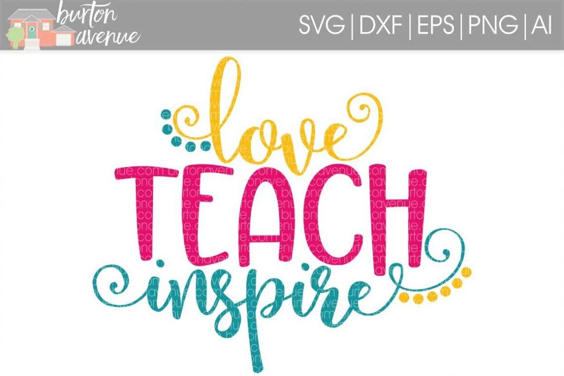 Download Love Teach Inspire SVG Cut File for Silhouette, Cricut ...