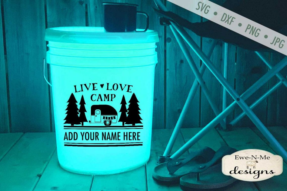 Download Live Love Camp - Camping SVG - Camping Bucket - SVG DXF File