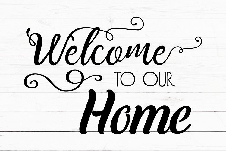 Welcome to our home svg, cricut svg, svg for signs, svg