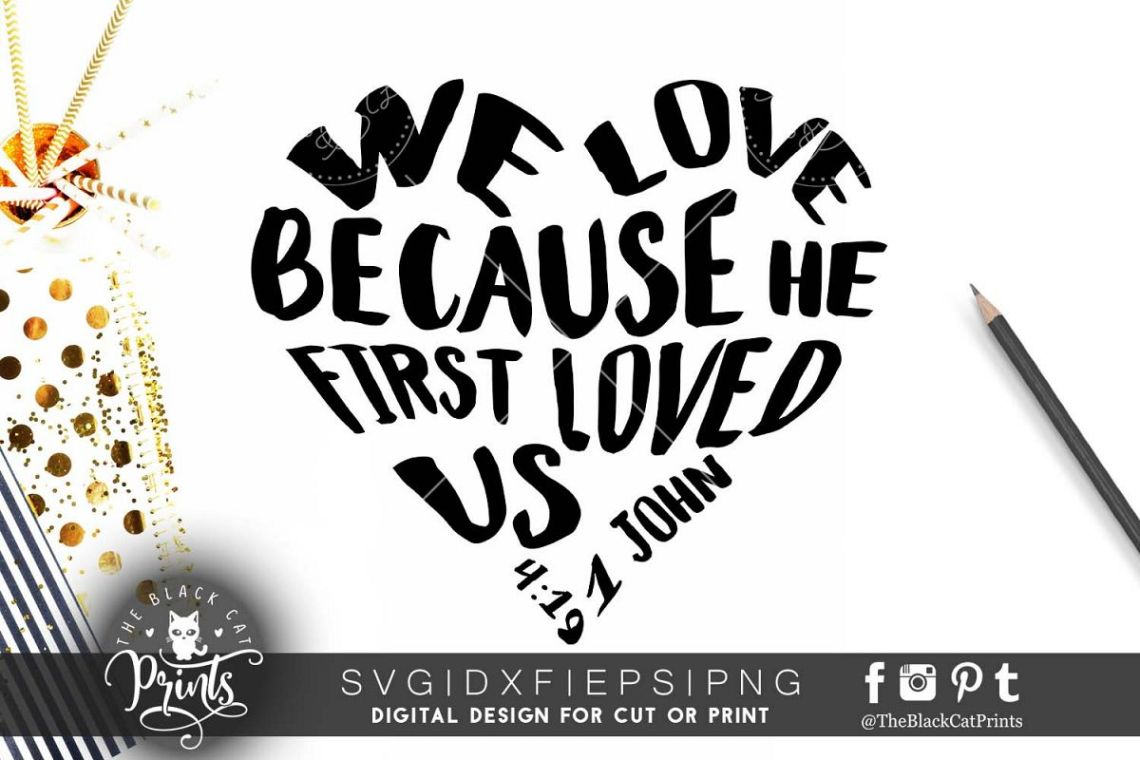 Download We Love because he first loved us SVG PNG EPS DXF