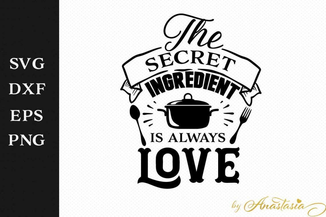 Download The secret ingredient is always Love SVG Decal - Kitchen ...