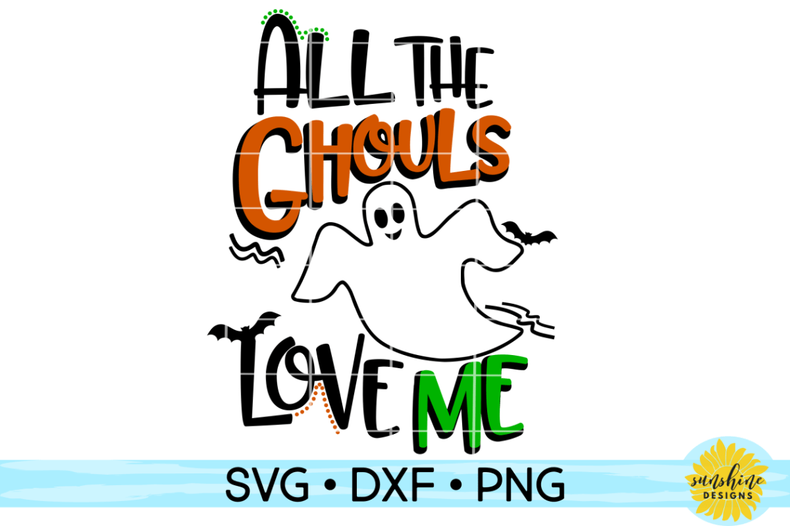 Download ALL THE GHOULS LOVE ME| Halloween SVG DXF PNG (125055 ...