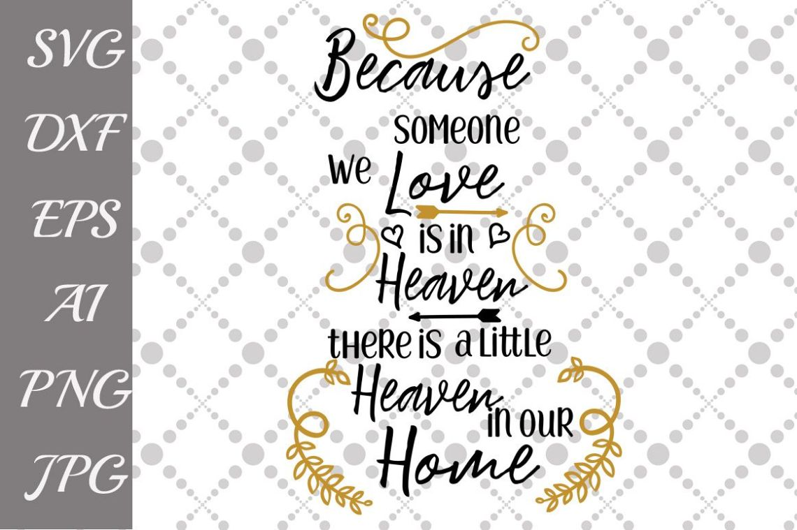 Download Because Someone We Love is in Heaven Svg