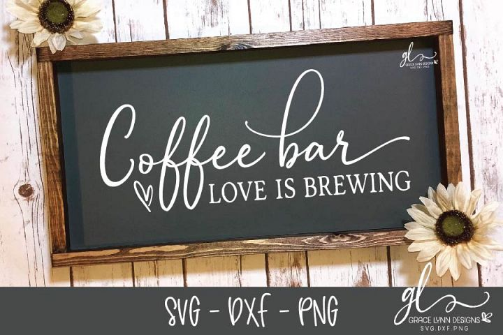 Download Coffee Bar Love Is Brewing - SVG Cut File (174620) | SVGs ...