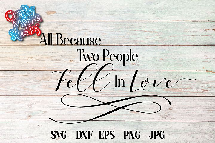 Download All Because Two People Fell In Love SVG Couples Wedding
