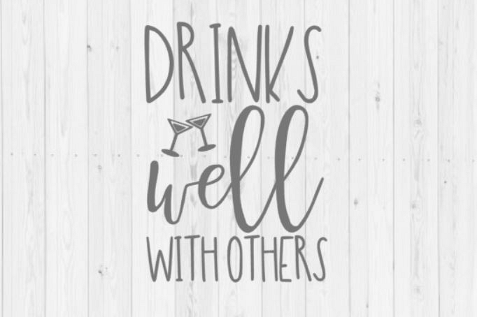 Drinks well with others, summer SVG, Silhouette, Cricut