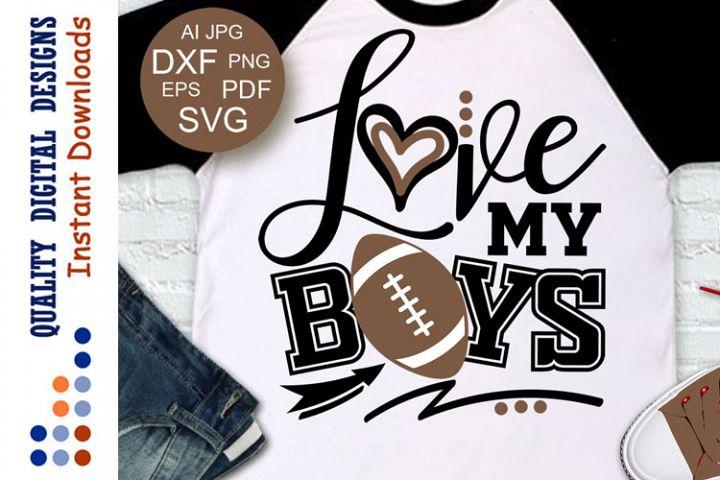 Download Football SVG Love my Boys (215754) | SVGs | Design Bundles