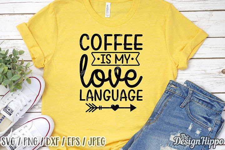 Download Coffee Is My Love Language SVG DXF PNG Cricut Cut Files ...