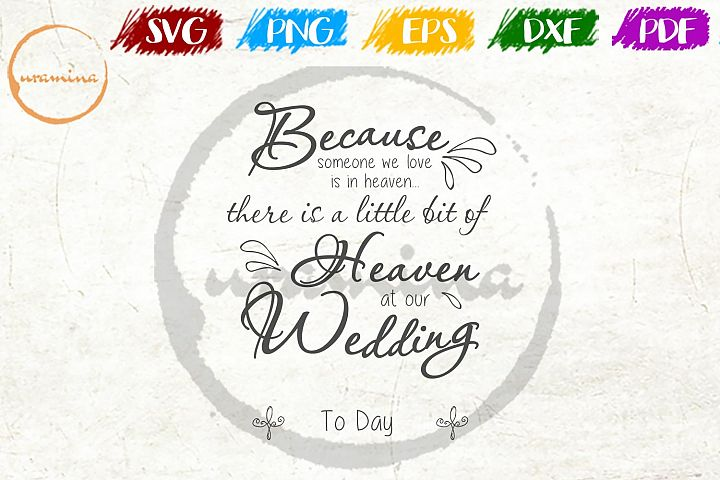 Download Because Someone We Love Is In Heaven Wedding SVG PDF PNG